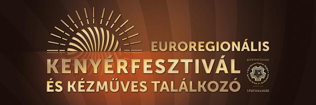 XIX. Euroregionális Kenyérfesztivál és Kézműves Találkozó